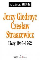 Listy 1946-1962 - Giedroyc Jerzy, Straszewicz Czesław | mała okładka