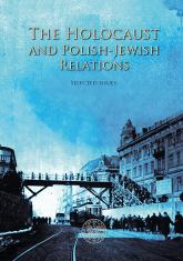 The Holocaust and Polish-Jewish Relations - Grądzka-Rejak Martyna, Sitarek Adam   mała okładka