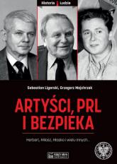 Artyści PRL i bezpieka - Ligarski Sebastian, Majchrzak Grzegorz | mała okładka