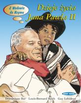 Dzieje życia Karola Wojtyły - Jana Pawła II Z Wadowic do Rzymu - Bar Dominique, Koch Louis-Bernard, Lehideux Guy   mała okładka