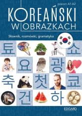 Koreański w obrazkach Słownik, rozmówki, gramatyka - In Choi Jeong | mała okładka
