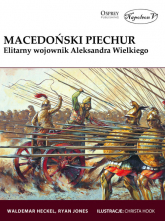 Macedoński piechur Elitarny wojownik Aleksandra Wielkiego - Heckel Waldemar, Jones Ryan | mała okładka
