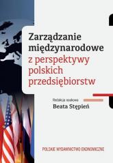 Zarządzanie międzynarodowe z perspektywy polskich przedsiębiorstw - Beata Stępień   mała okładka