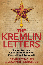 Kremlin Letters Stalin's Wartime Correspondence with Churchill and Roosevelt - Reynolds David, Pechatnov Vladimir | mała okładka