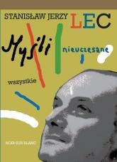 Myśli nieuczesane Wszystkie Wydanie uzupełnione - Lec Stanisław Jerzy | mała okładka