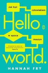Hello world Jak być człowiekiem w epoce maszyn - Hannah Fry | mała okładka