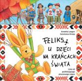 Feliks u dzieci na krańcach świata - Langen A., Droop C. | mała okładka
