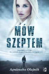 Mów szeptem - Agnieszka Olejnik | mała okładka