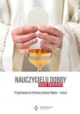 Nauczycielu dobry! Zeszyt katechisty Przygotowanie do Pierwszej Komunii Świętej - inaczej - Marcin Węcławski | mała okładka