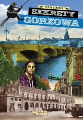 Sekrety Gorzowa - Paweł Staszak   mała okładka