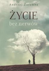 Życie bez nerwów - Andrzej Zaremba   mała okładka