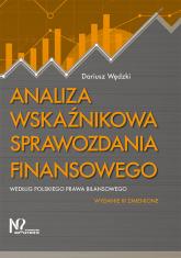 Analiza wskaźnikowa sprawozdania finansowego według polskiego prawa bilansowego - Dariusz Wędzki | mała okładka