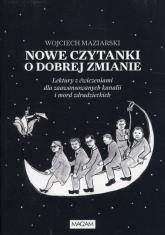 Nowe czytanki o dobrej zmianie Lektury z ćwiczeniami dla zaawansowanyh kanalii i mord zdradzieckich - Wojciech Maziarski | mała okładka