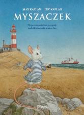 Myszaczek Nieprawdopodobne przygody maleńkiej myszki o sercu lwa - Max Kaplan, Lev Kaplan | mała okładka