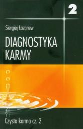 Diagnostyka karmy 2 część 2 - Siergiej Łazariew | mała okładka