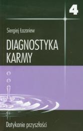 Diagnostyka karmy 4 Dotykanie przyszłości - Siergiej Łazariew | mała okładka