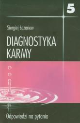 Diagnostyka karmy 5 Odpowiedzi na pytania - Siergiej Łazariew | mała okładka
