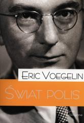 Świat polis - Eric Voegelin   mała okładka