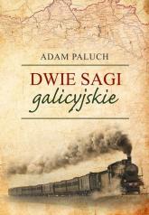 Dwie sagi galicyjskie - Adam Paluch | mała okładka