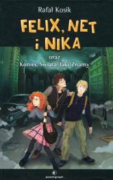 Felix Net i Nika oraz Tom 15 Koniec Świata Jaki Znamy - Rafał Kosik | mała okładka