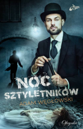 Noc Sztyletników - Adam Węgłowski | mała okładka