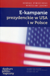 E-kampanie prezydenckie w USA i w Polsce - Oświecimski Konrad, Lakomy Mirosław | mała okładka