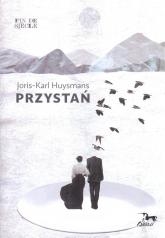 Przystań - Joris-Karl Huysmans | mała okładka