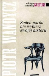 Żaden naród nie wybiera swojej historii - Piotr Wandycz | mała okładka