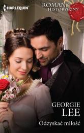 Odzyskać miłość - Georgie Lee | mała okładka