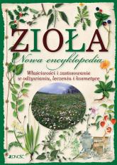 Zioła Nowa encyklopedia Właściwości i zastosowanie w odżywianiu, leczeniu i kosmetyce - Paola Mancini, Barbara Polettini | mała okładka