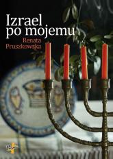 Izrael po mojemu - Renata Pruszkowska | mała okładka