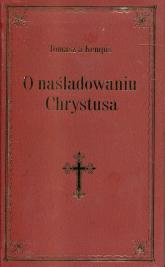 O naśladowaniu Chrystusa bordowy - Kempis Tomasz | mała okładka