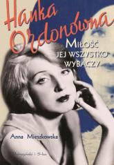Hanka Ordonówna Miłość jej wszystko wybaczy - Anna Mieszkowska | mała okładka