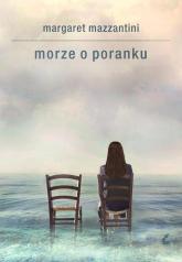 Morze o poranku - Margaret Mazzantini | mała okładka