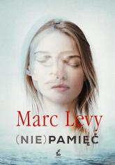 (Nie)pamięć - Marc Levy | mała okładka
