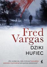 Dziki Hufiec - Fred Vargas   mała okładka