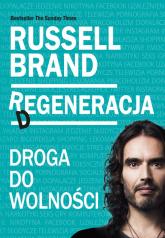 Regeneracja droga do wolności - Russell Brand | mała okładka