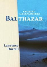 Kwartet aleksandryjski: Balthazar - Lawrence Durrell | mała okładka