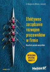 Efektywne zarządzanie rozwojem pracowników w firmie Rezultaty przede wszystkim - Małgorzata Mitoraj-Jaroszek   mała okładka
