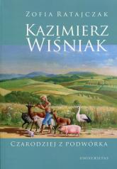 Kazimierz Wiśniak Czarodziej z podwórka - Zofia Ratajczak   mała okładka