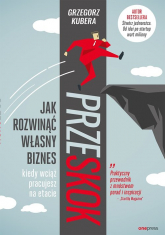 Przeskok Jak rozwinąć własny biznes kiedy wciąż pracujesz na etacie - Grzegorz Kubera | mała okładka