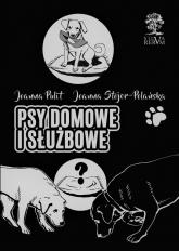 Psy domowe i służbowe wydanie czarno-białe - Pulit Joanna, Stojer-Polańska Joanna | mała okładka