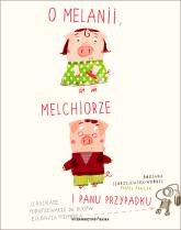 O Melanii, Melchiorze i panu Przypadku - Roksana Jędrzejewska-Wróbel | mała okładka
