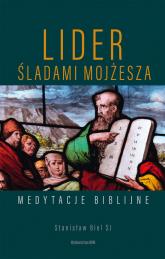 Lider Śladami Mojżesza Medytacje biblijne - Stanisław Biel | mała okładka