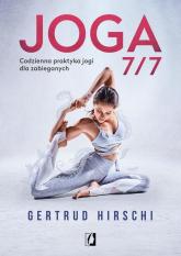 Joga 7/7 Codzienna praktyka jogi dla zabieganych - Gertrud Hirschi | mała okładka