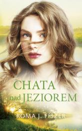 Chata nad jeziorem - Fiszer Roma J. | mała okładka