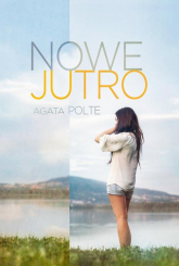 Nowe jutro - Agata Polte | mała okładka