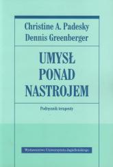Umysł ponad nastrojem Podręcznik terapeuty - Padesky Christine A., Greenberger Dennis   mała okładka