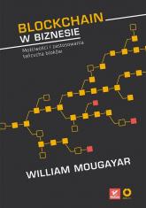 Blockchain w biznesie Możliwości i zastosowania łańcucha bloków - William Mougayar (author), Vitalik Buterin (f | mała okładka