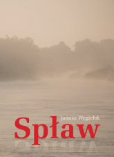Spław - Janusz Węgiełek | mała okładka
